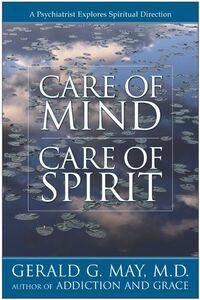 Foto Cover di Care of Mind/Care of Spirit, Ebook inglese di Gerald G. May, edito da HarperCollins
