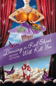 Foto Cover di Dancing in Red Shoes Will Kill You, Ebook inglese di Dorian Cirrone, edito da HarperCollins