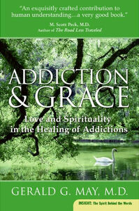 Foto Cover di Addiction and Grace, Ebook inglese di Gerald G. May, edito da HarperCollins