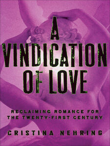 Foto Cover di A Vindication of Love, Ebook inglese di Cristina Nehring, edito da HarperCollins