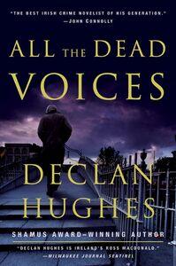 Foto Cover di All the Dead Voices, Ebook inglese di Declan Hughes, edito da HarperCollins