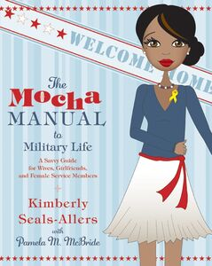 Foto Cover di The Mocha Manual to Military Life, Ebook inglese di Pamela M. McBride,Kimberly Seals-Allers, edito da HarperCollins