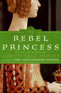 Foto Cover di The Rebel Princess, Ebook inglese di Judith Koll Healey, edito da HarperCollins