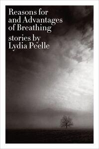 Foto Cover di Reasons for and Advantages of Breathing, Ebook inglese di Lydia Peelle, edito da HarperCollins