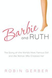 Foto Cover di Barbie and Ruth, Ebook inglese di Robin Gerber, edito da HarperCollins