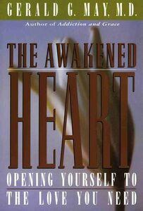 Foto Cover di The Awakened Heart, Ebook inglese di Gerald G. May, edito da HarperCollins