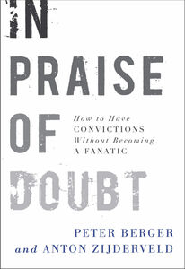 Foto Cover di In Praise of Doubt, Ebook inglese di Peter Berger,Anton Zijderveld, edito da HarperCollins