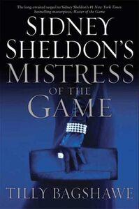 Ebook in inglese Sidney Sheldon's Mistress of the Game Bagshawe, Tilly , Sheldon, Sidney