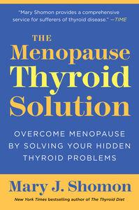 Foto Cover di The Menopause Thyroid Solution, Ebook inglese di Mary J. Shomon, edito da HarperCollins