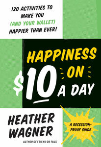 Foto Cover di Happiness on $10 a Day, Ebook inglese di Heather Wagner, edito da HarperCollins