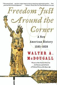 Foto Cover di Freedom Just Around the Corner, Ebook inglese di Walter A. McDougall, edito da HarperCollins