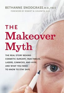 Foto Cover di The Makeover Myth, Ebook inglese di Bethanne Snodgrass, M.D., edito da HarperCollins