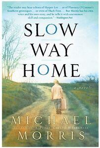 Foto Cover di Slow Way Home, Ebook inglese di Michael Morris, edito da HarperCollins