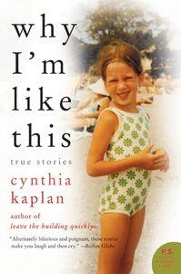 Foto Cover di Why I'm Like This, Ebook inglese di Cynthia Kaplan, edito da HarperCollins