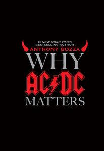 Foto Cover di Why AC/DC Matters, Ebook inglese di Anthony Bozza, edito da HarperCollins
