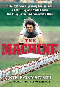Foto Cover di The Machine, Ebook inglese di Joe Posnanski, edito da HarperCollins