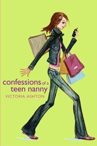 Foto Cover di Confessions of a Teen Nanny, Ebook inglese di Victoria Ashton, edito da HarperCollins