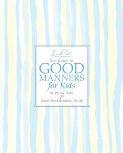 Foto Cover di Emily Post's The Guide to Good Manners for Kids, Ebook inglese di AA.VV edito da HarperCollins