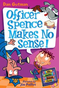 Foto Cover di Officer Spence Makes No Sense, Ebook inglese di Dan Gutman,Jim Paillot, edito da HarperCollins