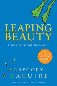 Foto Cover di Leaping Beauty, Ebook inglese di Chris L. Demarest,Gregory Maguire, edito da HarperCollins