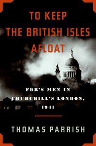 Foto Cover di To Keep the British Isles Afloat, Ebook inglese di Thomas Parrish, edito da HarperCollins