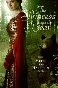 Foto Cover di The Princess and the Bear, Ebook inglese di Mette Ivie Harrison, edito da HarperCollins