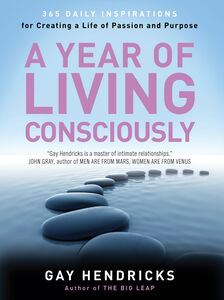Foto Cover di A Year of Living Consciously, Ebook inglese di Gay Hendricks, PhD, edito da HarperCollins