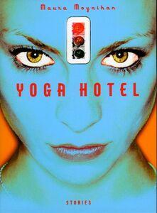 Foto Cover di Yoga Hotel, Ebook inglese di Maura Moynihan, edito da HarperCollins