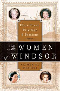 Foto Cover di The Women of Windsor, Ebook inglese di Catherine Whitney, edito da HarperCollins
