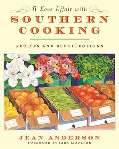Foto Cover di A Love Affair with Southern Cooking, Ebook inglese di Jean Anderson, edito da HarperCollins