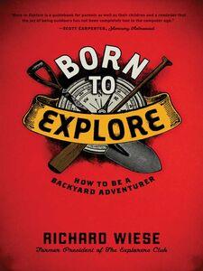 Ebook in inglese Born to Explore Wiese, Richard