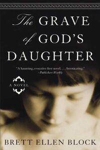Foto Cover di The Grave of God's Daughter, Ebook inglese di Brett Ellen Block, edito da HarperCollins