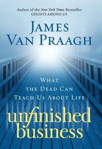 Foto Cover di Unfinished Business, Ebook inglese di James Van Praagh, edito da HarperCollins