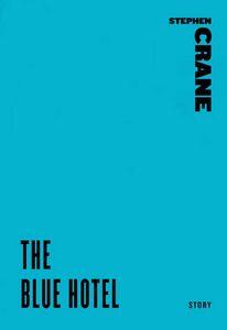 Foto Cover di The Blue Hotel, Ebook inglese di Stephen Crane, edito da HarperCollins