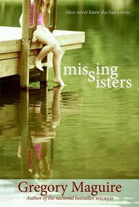 Foto Cover di Missing Sisters, Ebook inglese di Gregory Maguire, edito da HarperCollins
