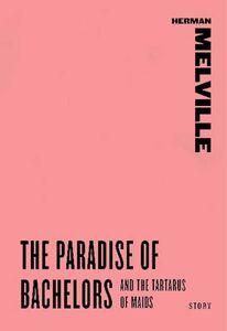 Foto Cover di The Paradise of Bachelors and The Tartarus of Maids, Ebook inglese di Herman Melville, edito da HarperCollins