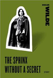 Foto Cover di The Sphinx Without a Secret, Ebook inglese di Oscar Wilde, edito da HarperCollins