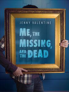 Foto Cover di Me, the Missing, and the Dead, Ebook inglese di Jenny Valentine, edito da HarperCollins