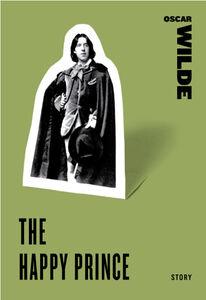 Foto Cover di The Happy Prince, Ebook inglese di Oscar Wilde, edito da HarperCollins