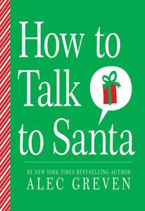 Foto Cover di How to Talk to Santa, Ebook inglese di Kei Acedera,Alec Greven, edito da HarperCollins