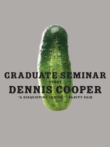 Foto Cover di Graduate Seminar, Ebook inglese di Dennis Cooper, edito da HarperCollins