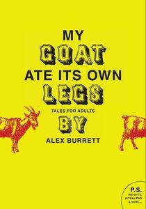 Foto Cover di Selections from My Goat Ate Its Own Legs, Volume 2, Ebook inglese di Alex Burrett, edito da HarperCollins