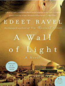 Foto Cover di A Wall of Light, Ebook inglese di Edeet Ravel, edito da HarperCollins
