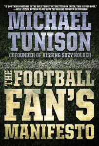 Foto Cover di The Football Fan's Manifesto, Ebook inglese di Michael Tunison, edito da HarperCollins