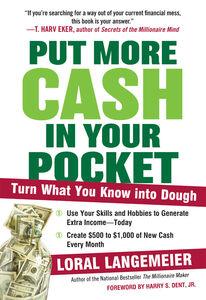 Foto Cover di Put More Cash in Your Pocket, Ebook inglese di Loral Langemeier, edito da HarperCollins