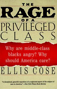 Foto Cover di The Rage of a Privileged Class, Ebook inglese di Ellis Cose, edito da HarperCollins