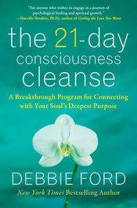Foto Cover di The 21-Day Consciousness Cleanse, Ebook inglese di Debbie Ford, edito da HarperCollins