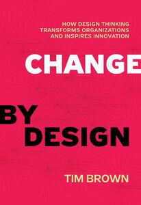 Foto Cover di Change by Design, Ebook inglese di Tim Brown, edito da HarperCollins