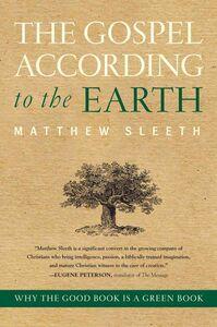 Foto Cover di The Gospel According to the Earth, Ebook inglese di Matthew Sleeth, edito da HarperCollins