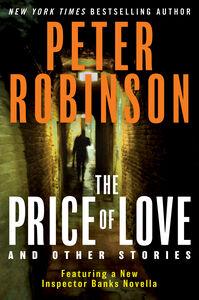 Foto Cover di The Price of Love and Other Stories, Ebook inglese di Peter Robinson, edito da HarperCollins